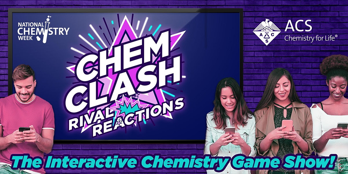 """Image of young people looking at phones in front of a brick wall. The image says """"Chem Clash: Rival Reactions, the Interactive Chemistry Game Show"""""""